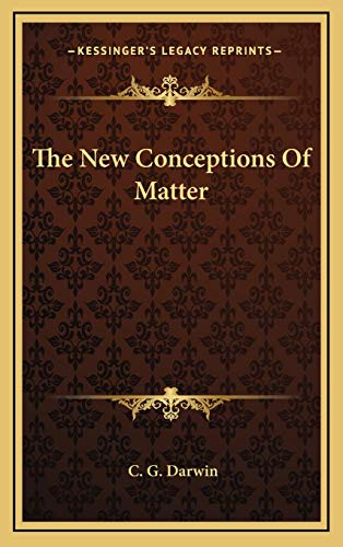 9781166129361: The New Conceptions Of Matter