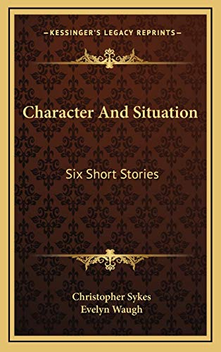 9781166129736: Character And Situation: Six Short Stories