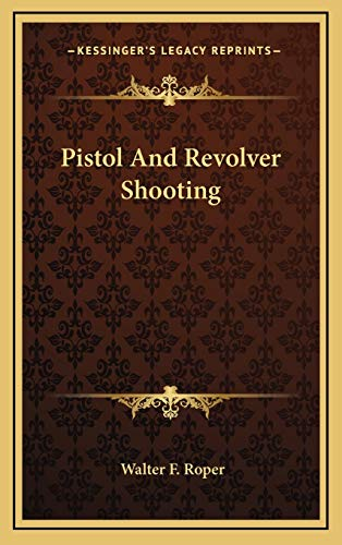 9781166130978: Pistol And Revolver Shooting