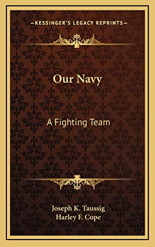 9781166131555: Our Navy: A Fighting Team