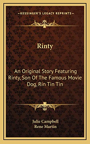 9781166131807: Rinty: An Original Story Featuring Rinty, Son Of The Famous Movie Dog, Rin Tin Tin