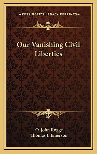 9781166132071: Our Vanishing Civil Liberties