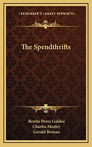 9781166132262: The Spendthrifts