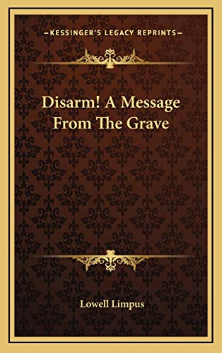 9781166132798: Disarm! A Message From The Grave