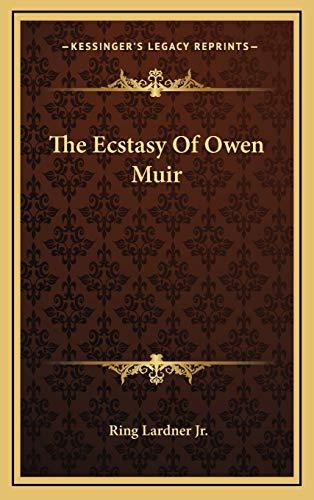 9781166133177: The Ecstasy Of Owen Muir