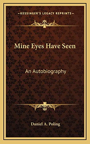 9781166134389: Mine Eyes Have Seen: An Autobiography
