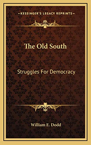 9781166135201: The Old South: Struggles For Democracy