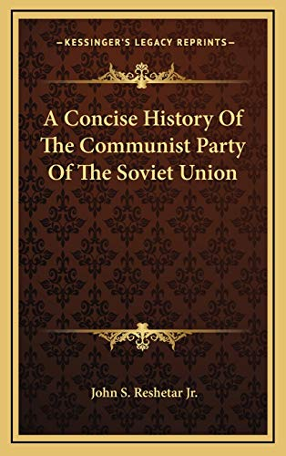 9781166135263: A Concise History Of The Communist Party Of The Soviet Union