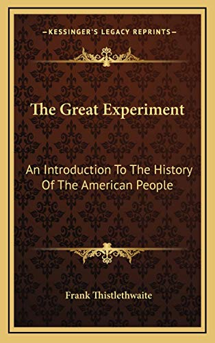 9781166135843: The Great Experiment: An Introduction To The History Of The American People