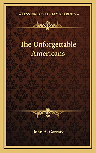 9781166136024: The Unforgettable Americans