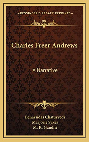 9781166136307: Charles Freer Andrews: A Narrative