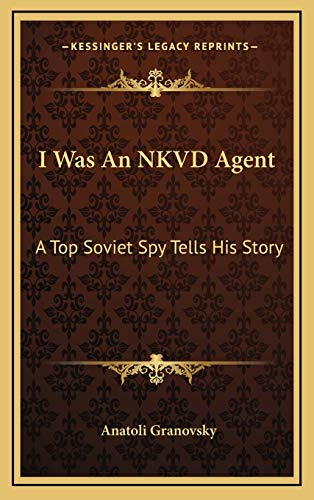 9781166136437: I Was An NKVD Agent: A Top Soviet Spy Tells His Story