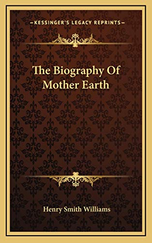 9781166136482: The Biography of Mother Earth the Biography of Mother Earth