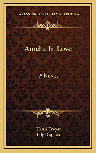 9781166136772: Amelie In Love: A Novel