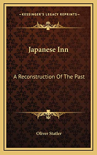 9781166136789: Japanese Inn: A Reconstruction of the Past a Reconstruction of the Past