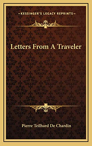 Letters From A Traveler (9781166137021) by Pierre Teilhard De Chardin