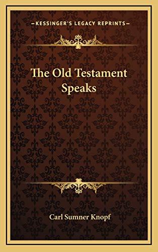 9781166137540: The Old Testament Speaks