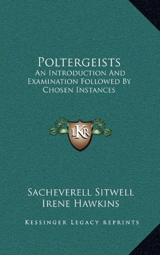 9781166137717: Poltergeists: An Introduction And Examination Followed By Chosen Instances