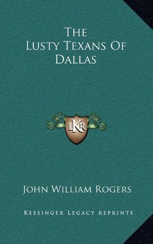 9781166138172: The Lusty Texans Of Dallas