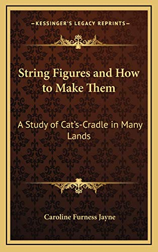 9781166138394: String Figures and How to Make Them: A Study of Cat's-Cradle in Many Lands
