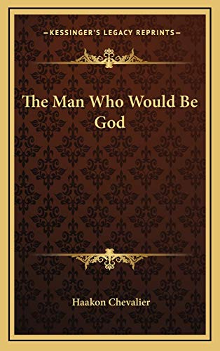 9781166138417: The Man Who Would Be God