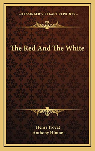 The Red And The White (9781166138608) by Henri Troyat