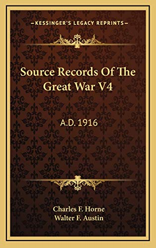 9781166138707: Source Records Of The Great War V4: A.D. 1916
