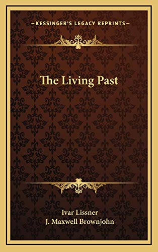 9781166139186: The Living Past