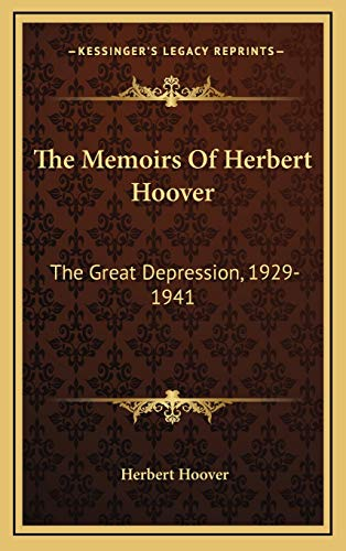 9781166139605: The Memoirs of Herbert Hoover: The Great Depression, 1929-1941