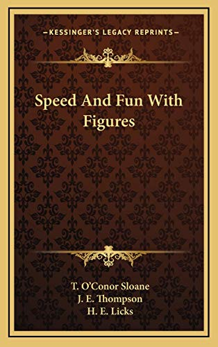 Speed And Fun With Figures (1166139921) by Sloane, T. O'Conor; Thompson, J. E.; Licks, H. E.