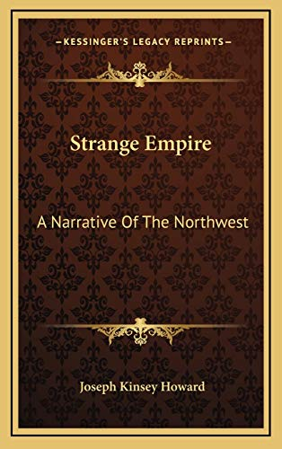 9781166140137: Strange Empire: A Narrative Of The Northwest