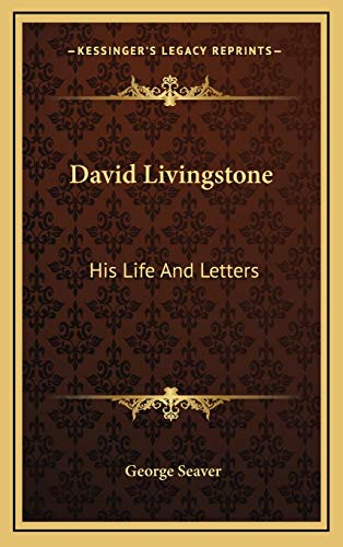 9781166140366: David Livingstone: His Life And Letters