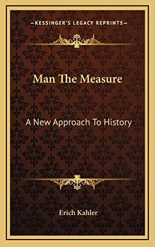 9781166140403: Man The Measure: A New Approach To History