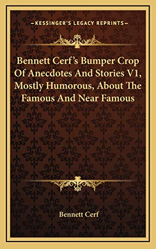 Bennett Cerf's Bumper Crop Of Anecdotes And Stories V1, Mostly Humorous, About The Famous And Near Famous (1166140431) by Bennett Cerf