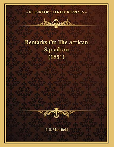 9781166142438: Remarks on the African Squadron (1851)