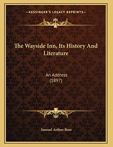 9781166143893: The Wayside Inn, Its History And Literature: An Address (1897)