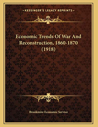 9781166143930: Economic Trends Of War And Reconstruction, 1860-1870 (1918)
