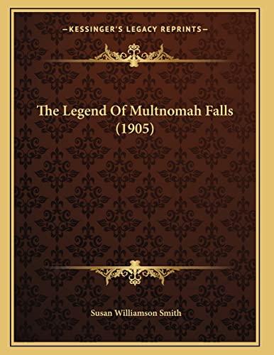 9781166146306: The Legend Of Multnomah Falls (1905)