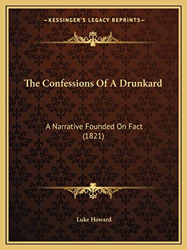 9781166146665: The Confessions Of A Drunkard: A Narrative Founded On Fact (1821)