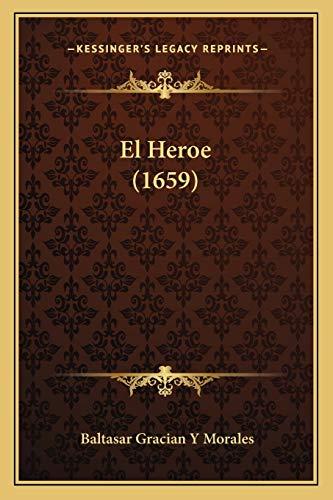 9781166150525: El Heroe (1659) (Spanish Edition)
