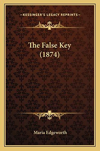 9781166151126: The False Key (1874)