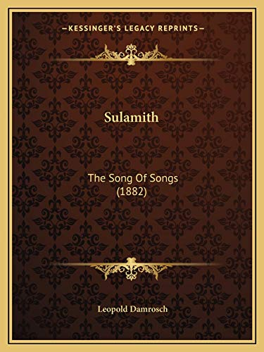 9781166151379: Sulamith: The Song Of Songs (1882)
