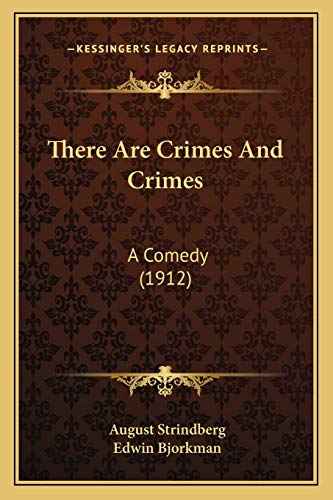 9781166153335: There Are Crimes And Crimes: A Comedy (1912)