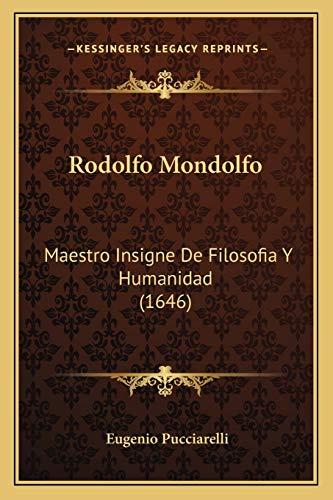 9781166153601: Rodolfo Mondolfo: Maestro Insigne de Filosofia y Humanidad (1646)