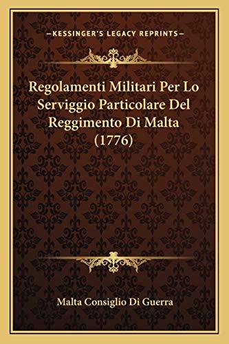 9781166155131: Regolamenti Militari Per Lo Serviggio Particolare Del Reggimento Di Malta (1776) (French Edition)