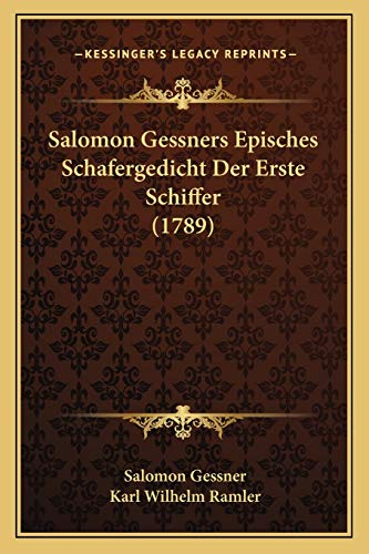 9781166156367: Salomon Gessners Episches Schafergedicht Der Erste Schiffer (1789) (German Edition)