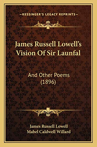 James Russell Lowell's Vision Of Sir Launfal: