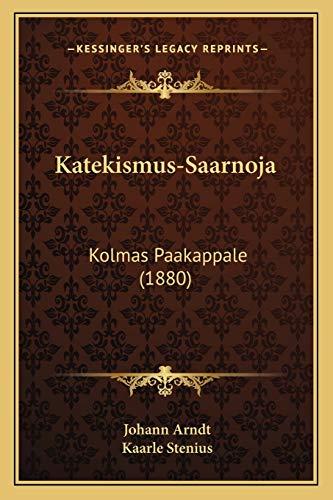 Katekismus-Saarnoja: Kolmas Paakappale (1880) (Finnish Edition)