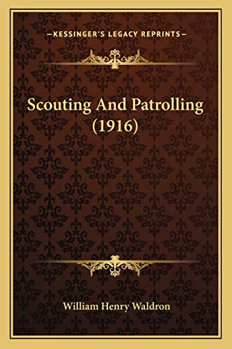 9781166158095: Scouting And Patrolling (1916)