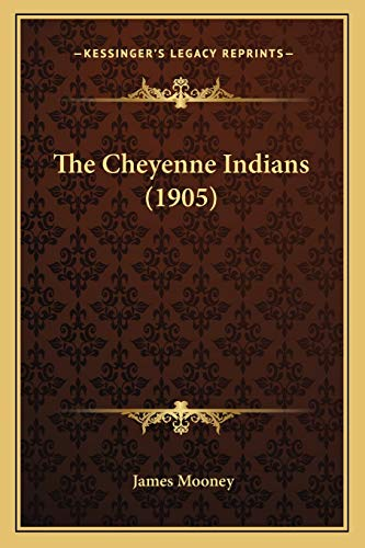 9781166159368: The Cheyenne Indians (1905)
